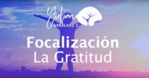 Focalización – La Gratitud